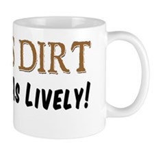 Old As Dirt Mug