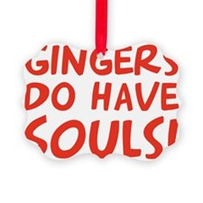 gingers-do-have-souls Ornament