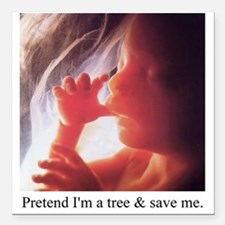"save a tree Square Car Magnet 3"" x 3"""