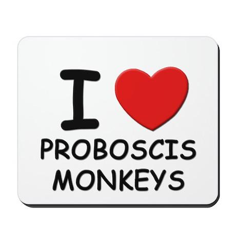 I love proboscis monkeys Mousepad