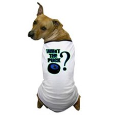 what_the_puck_green Dog T-Shirt