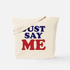 just say me Tote Bag