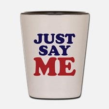 just say me Shot Glass