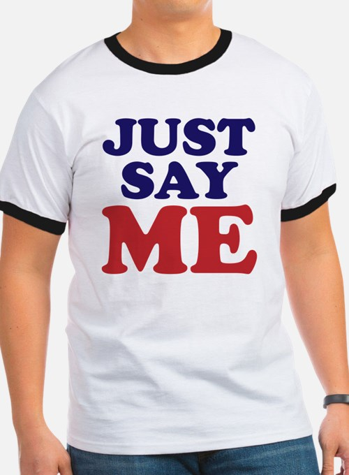 just say me T