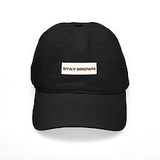 stay brown Baseball Hat