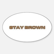 stay brown Oval Decal