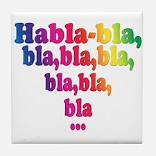 Habla,bla,bla,bla... Tile Coaster