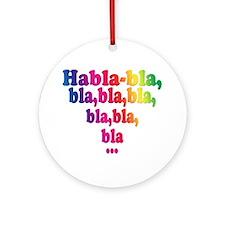 Habla,bla,bla,bla... Ornament (Round)