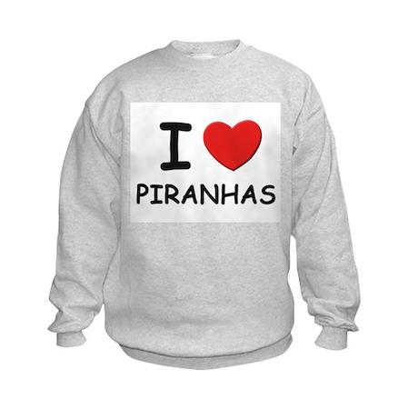 I love piranhas Kids Sweatshirt