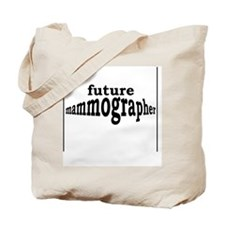 future mammographer Tote Bag