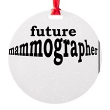 future mammographer Ornament