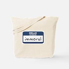 Feeling immoral Tote Bag