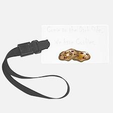 Dark Side Cookies white Luggage Tag
