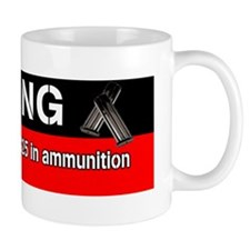 Warning! Driver Only Carries Ammo Mug