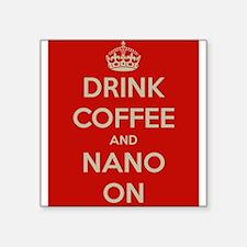 Drink Coffee and Nano On Sticker