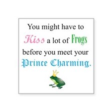 "Kiss a Frog Square Sticker 3"" x 3"""