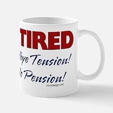 retiredgoodbyetensionSHIRT Mug