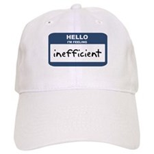 Feeling inefficient Baseball Cap