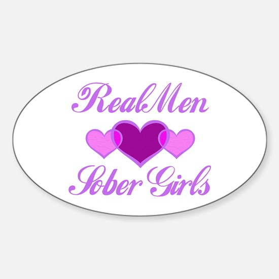 Real Men Love Sober Girls Oval Decal