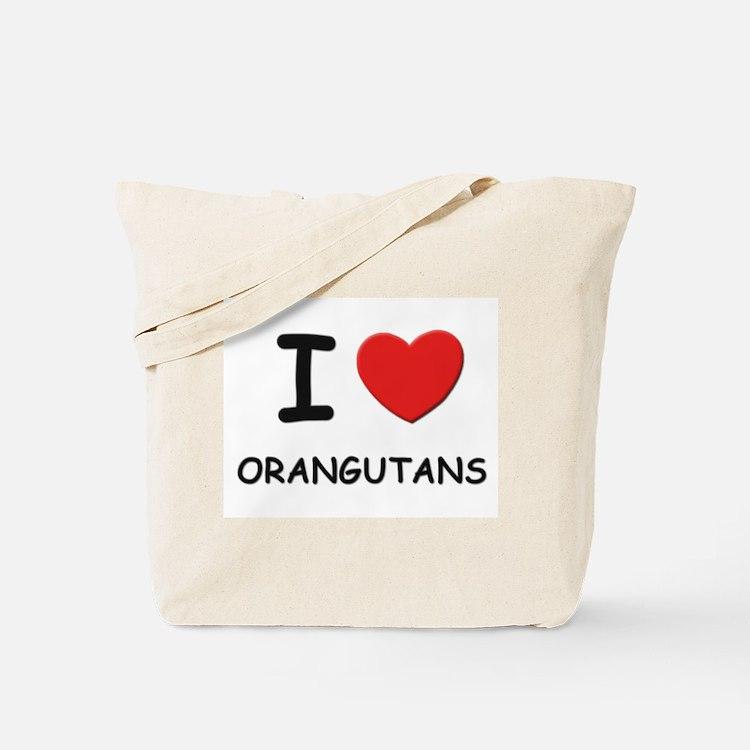 I love orangutans Tote Bag