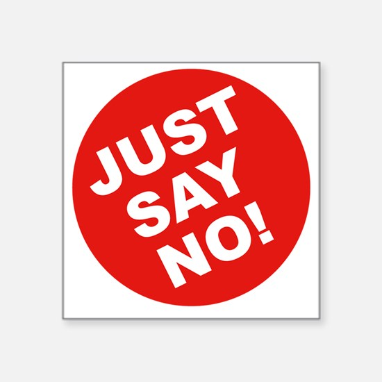 "JUST-SAY-NO Square Sticker 3"" x 3"""