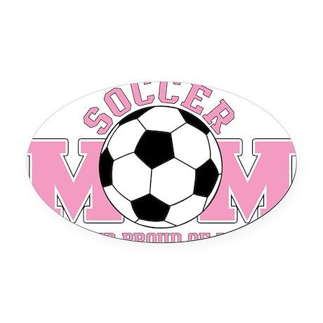Proud Soccer Mom Oval Car Magnet