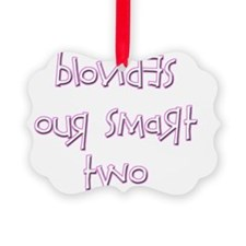 BLONDES OUR SMART TWO Ornament