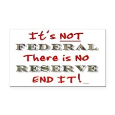 3-FEDERAL RESERVE-ITS NOT THE Rectangle Car Magnet