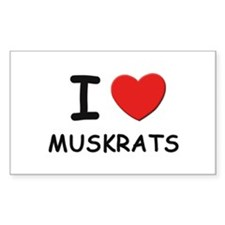 I love muskrats Rectangle Decal