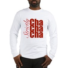 cha cha cha Long Sleeve T-Shirt
