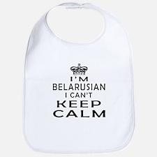 I Am Belarusian I Can Not Keep Calm Bib