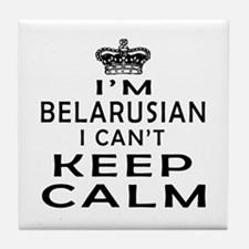 I Am Belarusian I Can Not Keep Calm Tile Coaster