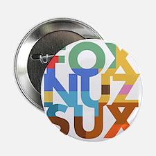 """Fox_Nuz_Sux_2 2.25"""" Button"""