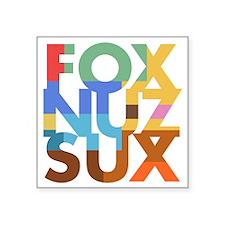 "Fox_Nuz_Sux_2 Square Sticker 3"" x 3"""