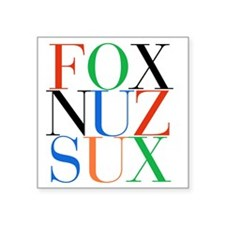 "Fox_Nuz_Sux_1 Square Sticker 3"" x 3"""