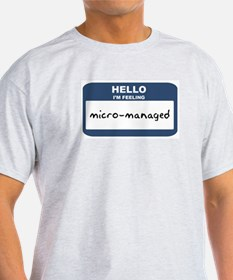 Feeling micro-managed Ash Grey T-Shirt