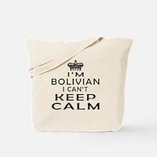 I Am Bolivian I Can Not Keep Calm Tote Bag