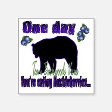 "One day eating huckleberrie Square Sticker 3"" x 3"""