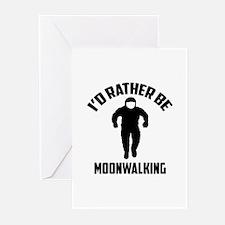 I'd Rather Be Moonwalking Greeting Cards (Pk of 10