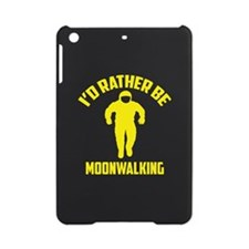 I'd Rather Be Moonwalking iPad Mini Case