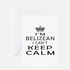 I Am Belizean I Can Not Keep Calm Greeting Card