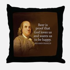 Ben Quote Beer Throw Pillow