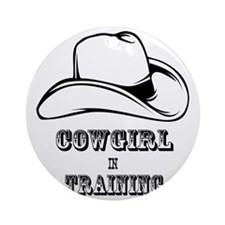COWGIRL IN TRAINING 1 Round Ornament