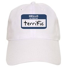 Feeling terrific Baseball Baseball Cap