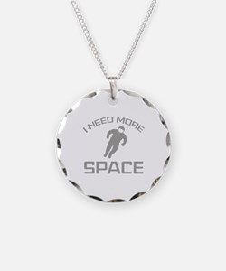 I Need More Space Necklace