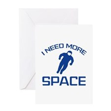 I Need More Space Greeting Card