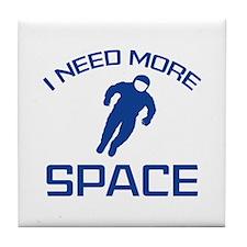I Need More Space Tile Coaster