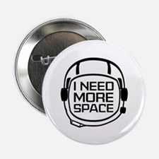 """I Need More Space 2.25"""" Button (10 pack)"""