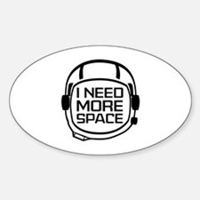 I Need More Space Decal