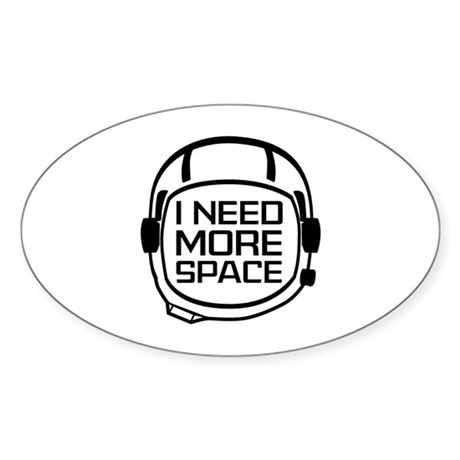 I Need More Space Sticker (Oval 10 pk)
